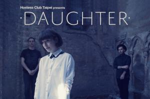 Daughter 2014.2.19即將來台開唱!!