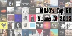 MOJO 2013年終榜最佳專輯。MOJO's Top 50 Albums Of 2013