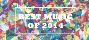 BEST MUSIC OF 2014:年度推薦音樂清單